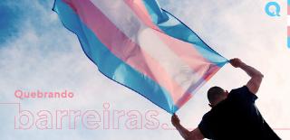 Dia da visibilidade trans, quebrando barreiras