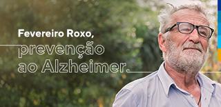 Fevereiro Roxo: prevenção ao Alzheimer