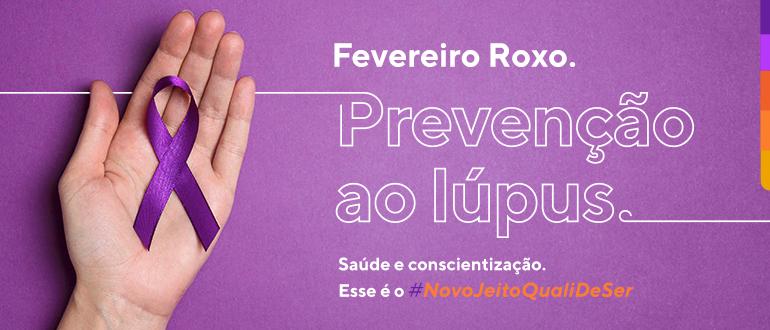 Fevereiro Roxo: prevenção ao lúpus.