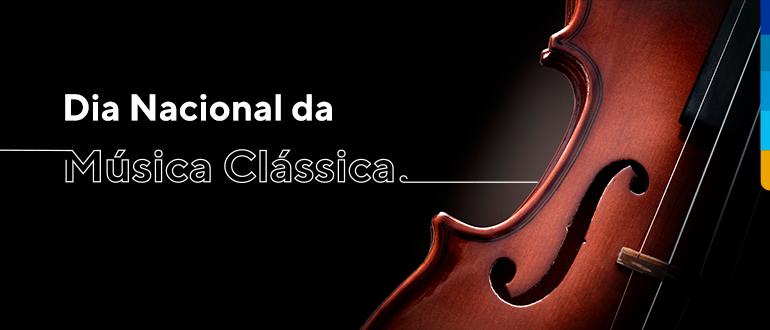 fundo preto, com texto: dia nacional da música clássica, em cima e violoncelo à direita