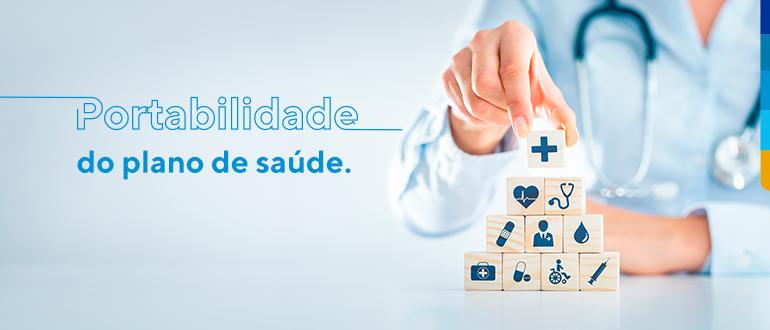 Texto: Portabilidade do plano de saúde. Ao lado médica empilhando bloquinhos com ícones de saúde dentro.