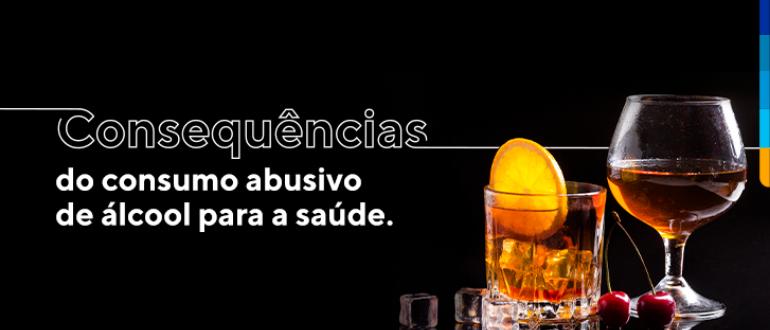 Texto sobre o fundo preto: Consequências do consumo abusivo de álcool para a saúde. Ao lado copos com bebidas, gelo e frutas.