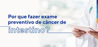 Texto: Por que fazer exame preventivo de câncer de intestino? Ao lado, médico segurando tablet.