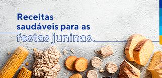 Texto: receitas saudáveis para as festas juninas. Em baixo do texto, foto de milho cozido, pé de moleque, bolacha de manteiga, paçoca e bolo de milho.