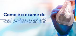 Texto: Como é o exame de calorimetria? Ao lado imagem de um enfermeiro segurando mascara de inalação transparente.
