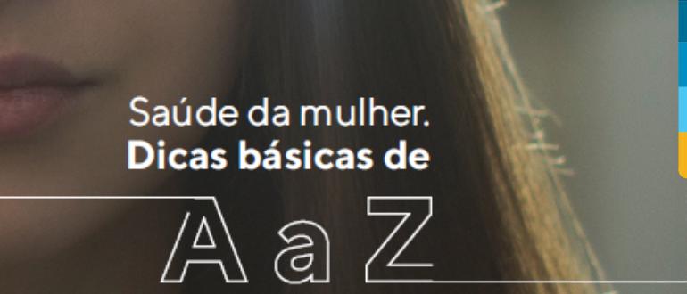 Ao fundo da imagem, foto de mulher branca com cabelos escuros. A frente da foto, texto escrito: Saúde da mulher dicas básicas de A a Z
